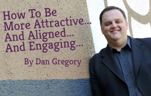 How To Be More Attractive....And Aligned and Engaging