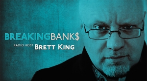 "Tune in to ""Breaking Bank$"" with Brett King"